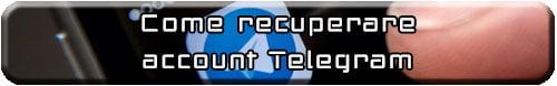Come recuperare un account telegram cancellato