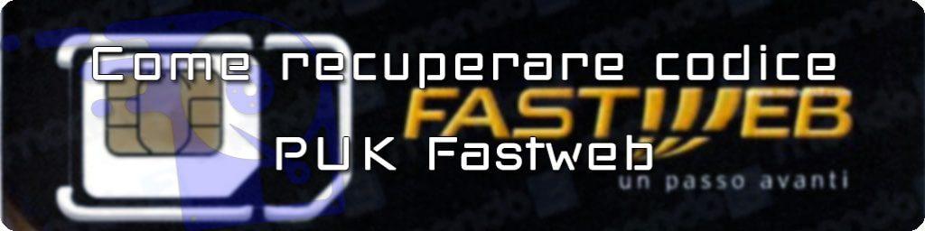 recupero puk fastweb