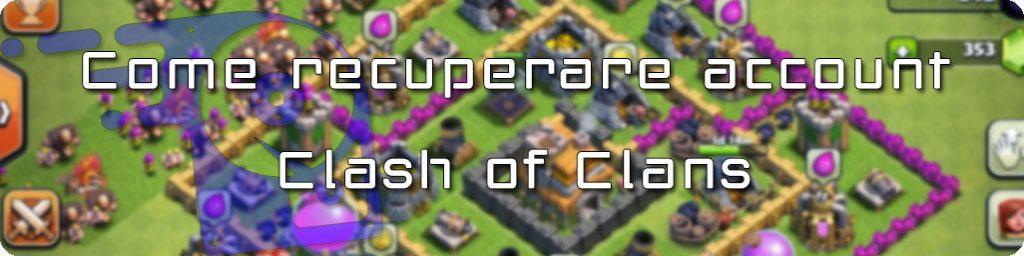 recuperare account clash of clans